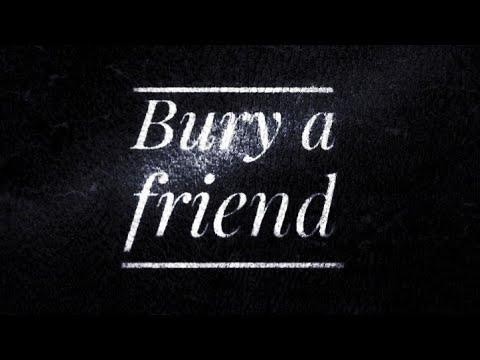 BURY A FRIEND