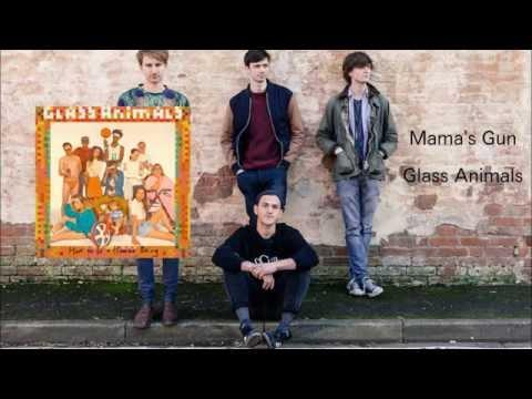 Glass Animals - Mama's Gun