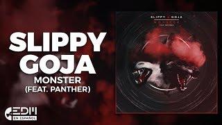 [Lyrics] Slippy x Goja - Monster (feat. Panther) [Letra en español]