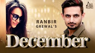 December  ( Full Song) | Ranbir Grewal | New Punjabi Songs 2017 | Latest Punjabi Songs 2017
