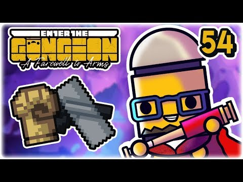 Wiggly Bum-Bullets | Part 54 | Let's Play: Enter the Gungeon: Farewell to Arms | PC Gameplay