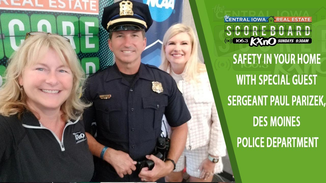 Ep. 15 Safety in your home with special guest Sergeant Paul Parizek, Des Moines Police Department
