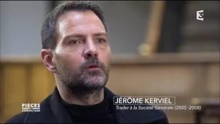 Pièces à conviction : Affaire Kerviel Société Generale la justice sous influence