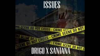 Drigo ft Santana - Issues [prod. by Richie Beatz]