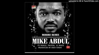 Morire Remix - Mike Abdul Ft. Nolly, Protek, LC beatz