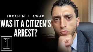Was It A Citizen's Arrest? #AhmaudArbery