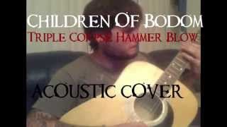 Triple Corpse Hammer Blow (Children Of Bodom Acoustic Cover w/solo)