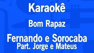 Karaokê Bom Rapaz - Fernando e Sorocaba Part. Jorge e Mateus