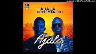 Ajala (ft. Guccimaneko)