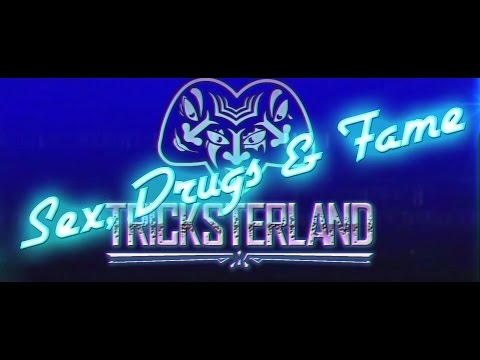 Sex, Drugs & Fame - TRICKSTERLAND