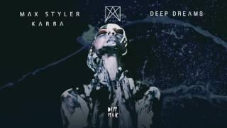 Max Styler & Karra   Deep Dreams | Dim Mak Records