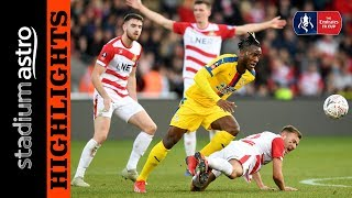 Doncaster 0 - 2 Crystal Palace   FA Cup   Astro Supersport