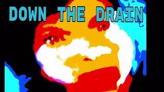 Down the Drain by Abraham Cloud