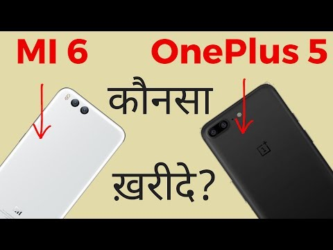 OnePlus 5 or MI 6 | Which One to Buy? [Hindi]