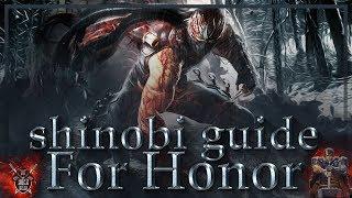 For Honor shinobi guide(гайд синоби)