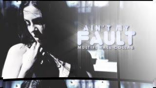 ✘ Ain't My Fault