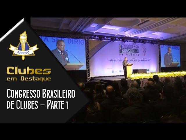 Clubes em Destaque 06-01-2015 – Congresso Brasileiro de Clubes – 1