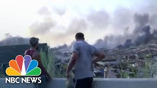 'You Couldn't Even Breathe': Witnesses Describe The Massive Beirut Explosion | NBC News NOW