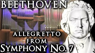 BEETHOVEN SYMPHONY NO.7 (ALLEGRETTO) - ORGAN - JONATHAN SCOTT - BRIDGEWATER HALL