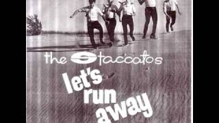 STACCATOS LET'S RUN AWAY