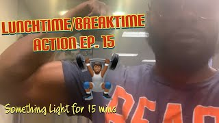 Something Light On Break | Had 15 Mins to Work With | Lunchtime/Break Time Action Ep. 15