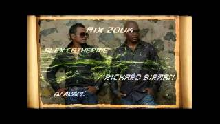 MIX ZOUK ALEX CATHERINE, RICHARD BIRMAN  DJ ARACE