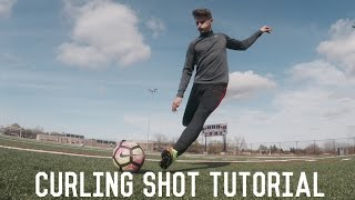 How To Curl A Soccer Ball | Shooting Tutorial For Footballers/Soccer Players | Technique Breakdown