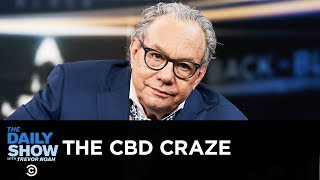 Back in Black - The CBD Craze | The Daily Show