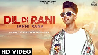 Dil Di Rani (Full Song) | Janni Rana | New Punjabi Song 2020 | White Hill Music
