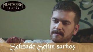 Şehzade Selim Sarhoş - Muhteşem Yüzyıl 114.Bölüm