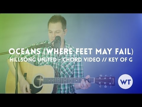 Oceans (Where Feet May Fail) - Hillsong United - Chord video (key of G, acoustic)