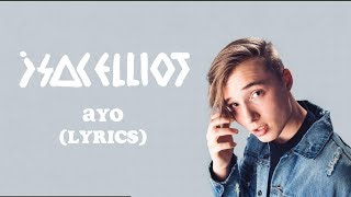 Isac Elliot - AYO (lyrics)