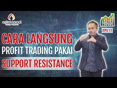 CARA KAYA DARI FOREX EPS 11 | CARA LANGSUNG PROFIT TRADING PAKAI SUPPORT RESISTANCE