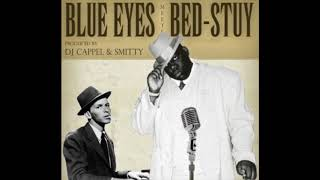 The Notorious B.I.G. Ft. Frank Sinatra  Blue Eyes Meets Bed Stuy  Full Album