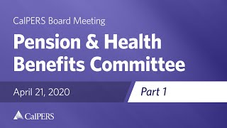 Pension & Health Benefits Committee - Part 1 on April 21, 2020