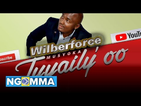 TUYAILY'OO – WILBERFORCE MUSYOKA (OFFICIAL AUDIO VIDEO)