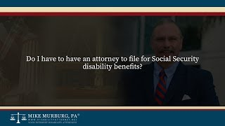 Video thumbnail: Do I have to have an attorney to file for Social Security disability benefits?