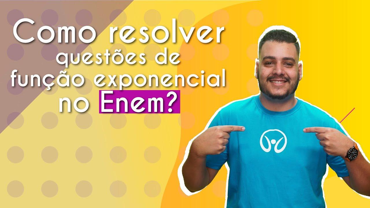 Como resolver questões de função exponencial no Enem?