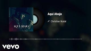 Christian Nodal - Aquí Abajo (Audio)