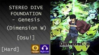 osu! STEREO DIVE FOUNDATION - Genesis (Dimension W) [Hard]