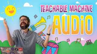 Teachable Machine 3: Sound Classifiication