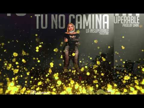 Tu No Camina - La Insuperable
