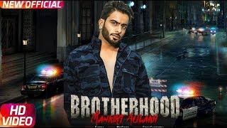 Brotherhood (full hd video) - Mankirt Aulakh || Singaa || ft. Mix Singh || Latest Punjabi song 2018