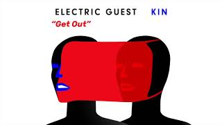 Electric Guest – Get Out (Official Audio)