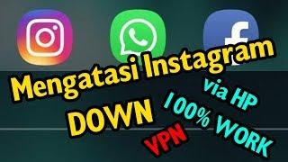 Cara Membuka INSTAGRAM DOWN Facebook Down Whatsapp Down 100% Work Dan Membuka Situs Terblokir Di HP