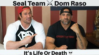 Seal Team 6 Dom Raso: It's Life Or Death