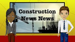 Introduction to the Construction News News Show