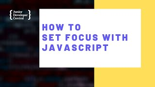 How To Set Focus With JavaScript