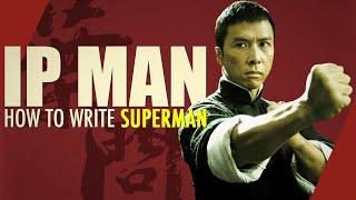 Ip Man: How to Write Superman  Essay