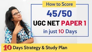 Score 45 out of 50 in UGC NET Paper 1 | Last 10 Days Strategy | June 2019